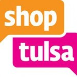 Support local businesses. Spend your money in Tulsa.  SHOP TULSA.